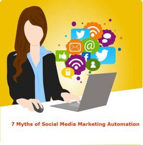 7 Myths Of Social Media Marketing Automation